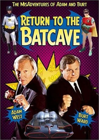 Return to the Batcave: Misadventures of Adam and Burt Movie Cover