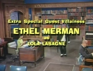Ethel Merman as Lola Lasagne