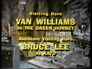 Visiting hero credits. Van Williams as Green Hornet / Bruce Lee as Kato